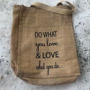 Burlap tote. Do what you love, love what you do.
